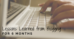 Lessons Learned From Blogging For 6 Months