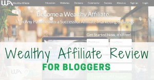 Wealthy Affiliate Review For Bloggers